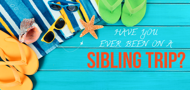 TraveLibro Travel Blog Have You Ever Been On A Sibling Trip?