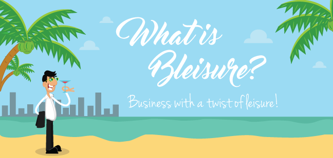 Travelibro Travel Blog Bleisure The hot new travel trend
