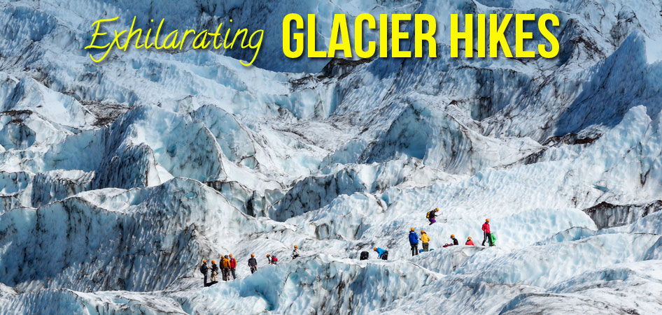 15 Best Glacier Hikes In The World | TraveLibro Travel Blog